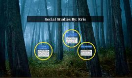 Social Studies By: Kris