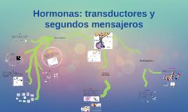 Hormonas: transductores y segundos mensajeros