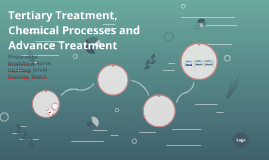 Tertiary Treatment, Chemical Processes and Advance Treatment