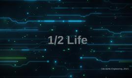 1/2 Life