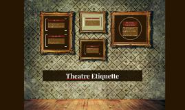 Theatre Etiquitte