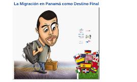 La Migración en Panamá como Destino Final