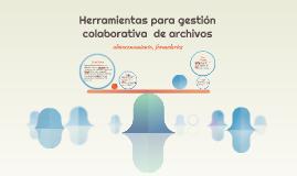 Herramientas para gestión colaborativa  de archivos
