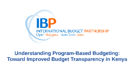 Understanding Program-Based Budgeting: Toward Improved Budget Transparency in Kenya