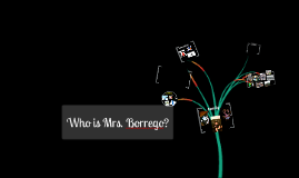 Copy of Who is Mrs. Borrego?