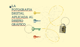 LA FOTOGRAFIA DIGITAL APLICADA AL DISEÑO GRÁFICO