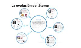 Copy of La evolución del átomo
