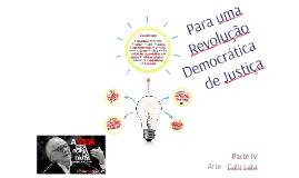 Para uma revolução democrática de justiça - Parte IV