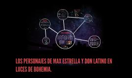 Copy of LOS PERSONAJES DE MAX ESTRELLA Y DON LATINO EN LUCES DE BOHE