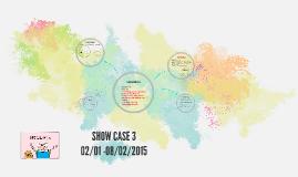 SHOW CASE 3