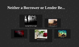 Neither a Borrower or Lender Be...