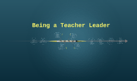 Being a Teacher Leader