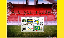 Will Brasil be ready?