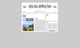 Aztec, Inca, and Maya Times