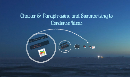 Chapter 5: Paraphrasing and Summarizing to Condense Ideas