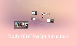 'Lady Bird' Script Structure