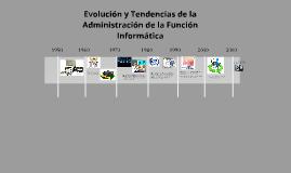 Evolución y Tendencias de la Administración de la Función In