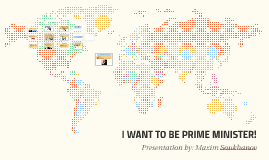 I WANT TO BE PRIME MINISTER!