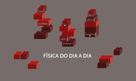 FÍSICA DO DIA A DIA