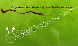 Proyectos ambientales en la República Dominicana