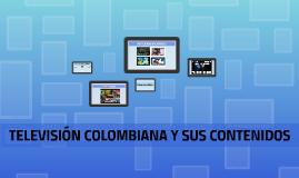 TELEVISIÓN COLOMBIANA Y SU CONTENIDO