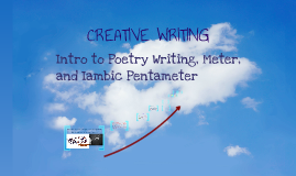 Intro to Poetry Writing - Meter, Iambic Pentameter