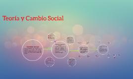 Teoría y Cambio Social.