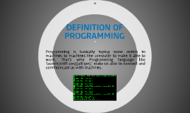 DEFINITION OF PROGRAMMING