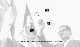 EL GOLPE DE ESTADO CHILENO DENTRO EN LOS ARTES