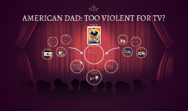 AMERICAN DAD: TOO VIOLENT FOR TV?