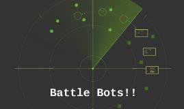 Battle Bots!!