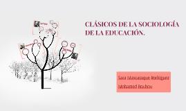CLÁSICOS DE LA SOCIOLOGÍA DE LA EDUCACIÓN.