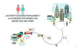 LAS INSTITUCIONES FAMILIARES Y LA CONVENCIÓN INTERNACIONAL D
