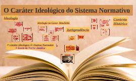 O Caráter Ideológico do Sistema Normativo