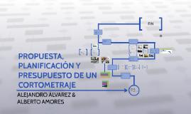 Copy of PROPUESTA, PLANIFICACIÓN Y PRESUPUESTO DE UN CORTOMETRAJE