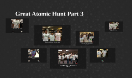 Great Atomic Hunt Part 3