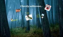 Copy of Copy of Choroby wektorowe..