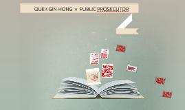 QUEK GIN HONG v PUBLIC PROSECUTOR