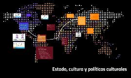 Clases 1 y 2: Estado, Cultura y políticas culturales