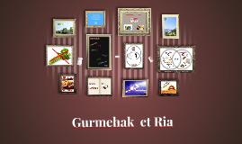 Gurmehak  et Ria