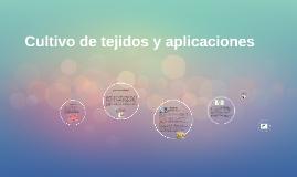 Cultivo de tejidos y aplicaciones