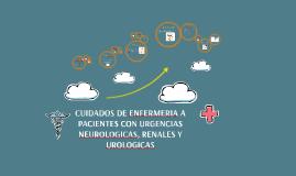 Copy of CUIDADOS DE ENFERMERIA A PACIENTES CON URGENCIAS NEUROLOGICA
