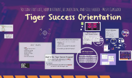 Tiger Success Orientation