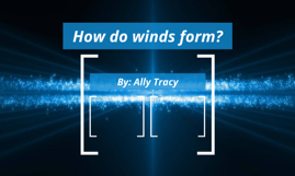 How do winds form? by Ally Tracy on Prezi