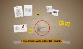 Legal Issues with in the IST industry