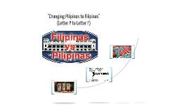 Changing Pilipinas to Filipinas