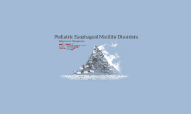 Pediatric Esophageal Motility Disorders