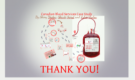Canadian Blood Services Case Study - Shiny, Shruti & Rohit