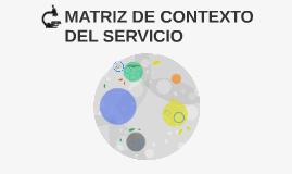 MATRIZ DE CONTEXTO DEL SERVICIO