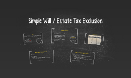 Copy of Simple Wills & Estate Tax Exclusions